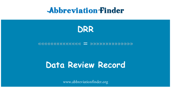 DRR: Data Review Record