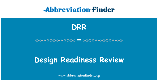 DRR: Design Readiness Review