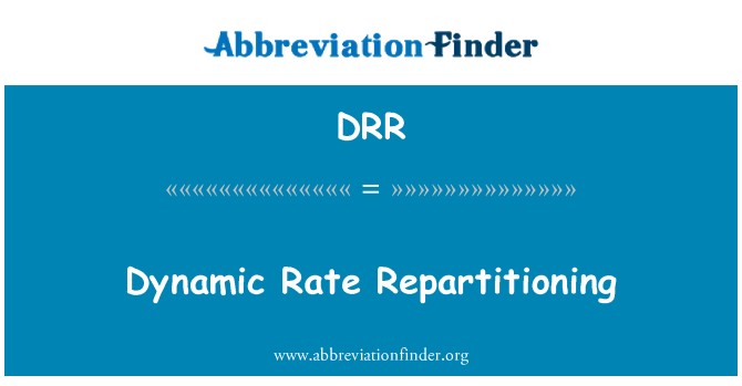 DRR: Dynamic Rate Repartitioning