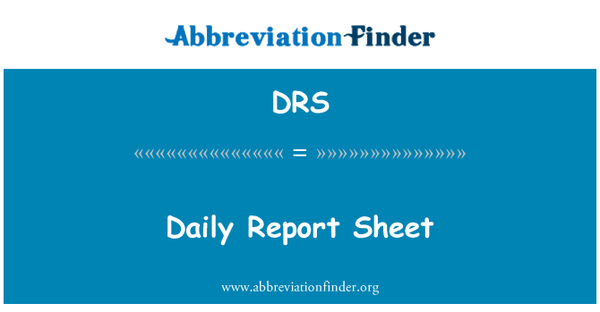 DRS: Daily Report Sheet