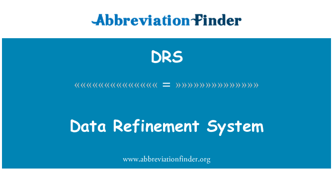 DRS: Data Refinement System