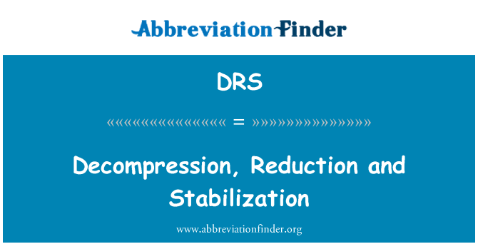 DRS: Decompression, Reduction and Stabilization
