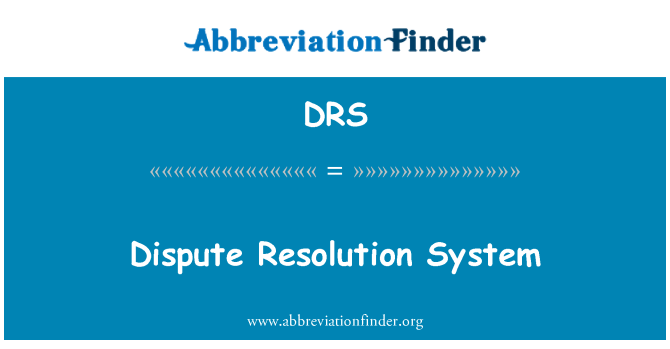 DRS: Dispute Resolution System