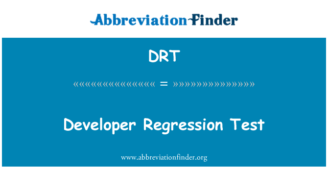 DRT: Developer Regression Test