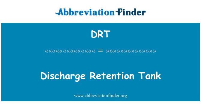 DRT: Discharge Retention Tank