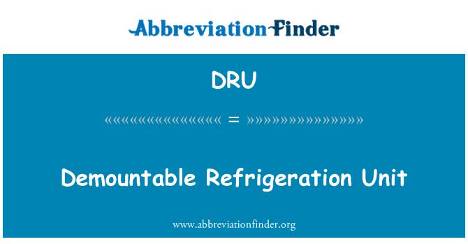 DRU: Demountable Refrigeration Unit