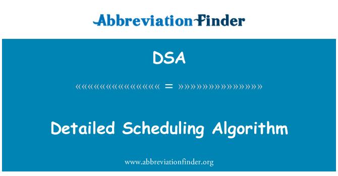 DSA: Detailed Scheduling Algorithm