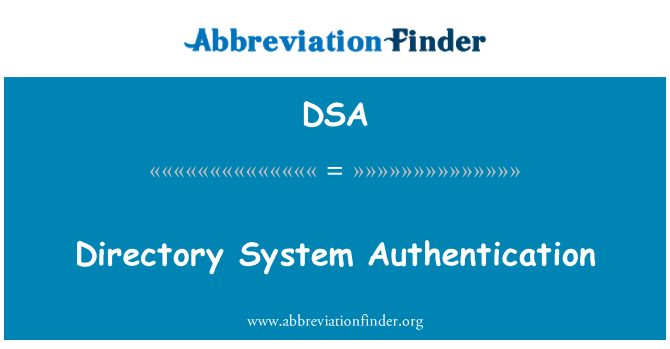 DSA: Directory System Authentication