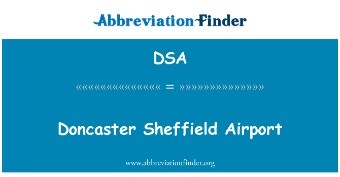 DSA: Doncaster Sheffield Airport