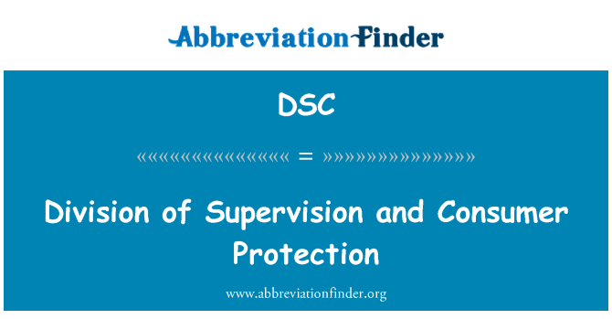 DSC: Division of Supervision and Consumer Protection