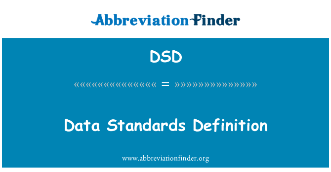 DSD: Data Standards Definition
