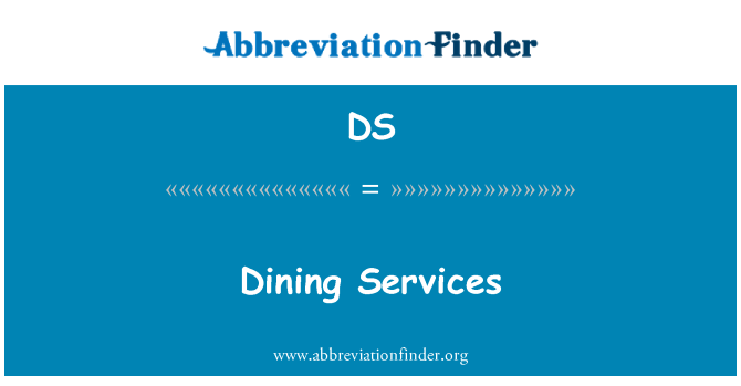 DS: Dining Services