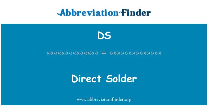 DS: Direct Solder