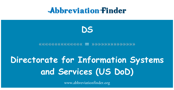 DS: Directorate for Information Systems and Services   (US DoD)