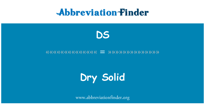 DS: Dry Solid