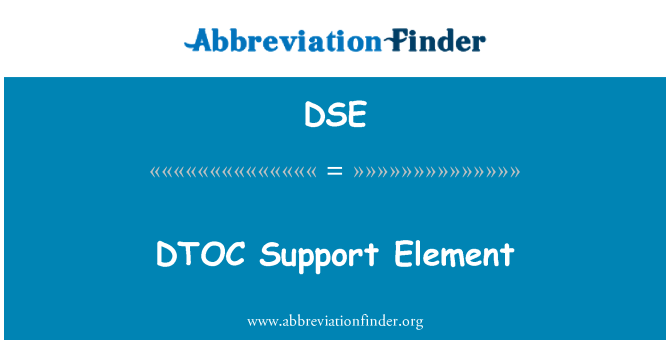 DSE: DTOC Support Element