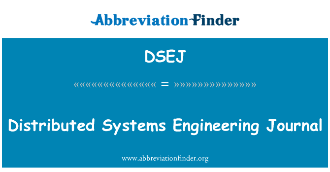 DSEJ: Distributed Systems Engineering Journal