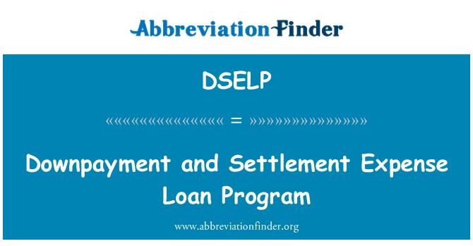 DSELP: Downpayment and Settlement Expense Loan Program