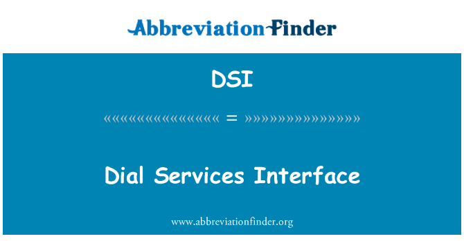 DSI: Dial Services Interface