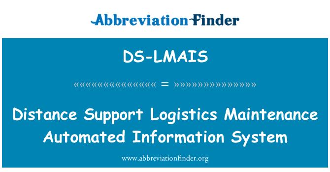 DS-LMAIS: Distance Support Logistics Maintenance Automated Information System
