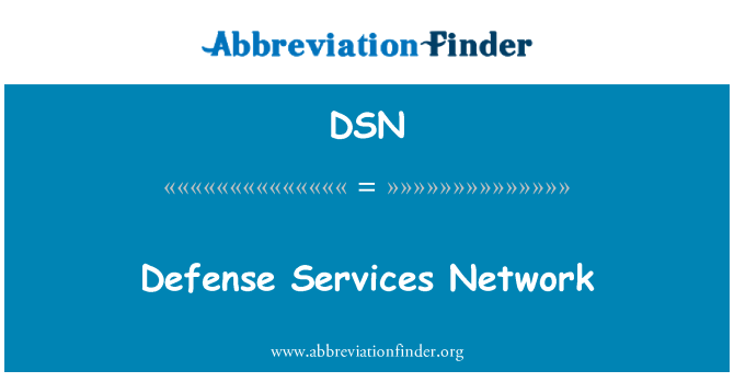 DSN: Defense Services Network