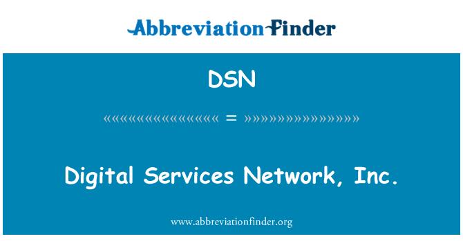 DSN: Digital Services Network, Inc.