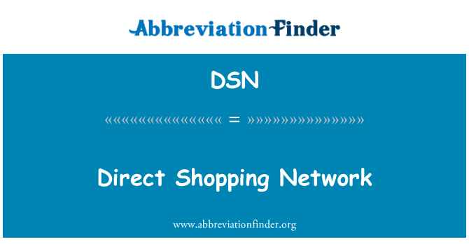 DSN: Direct Shopping Network