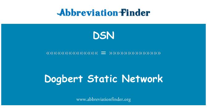 DSN: Dogbert Static Network