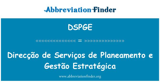 DSPGE: Direcção de Serviços de Planeamento e Gestão Estratégica