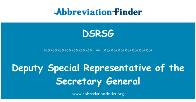 DSRSG: Deputy Special Representative of the Secretary General