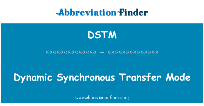 DSTM: Dynamic Synchronous Transfer Mode