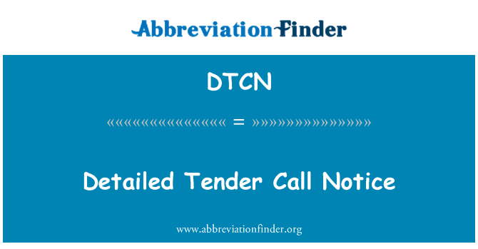 DTCN: Detailed Tender Call Notice