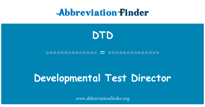 DTD: Developmental Test Director