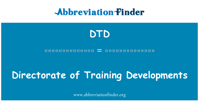 DTD: Directorate of Training Developments