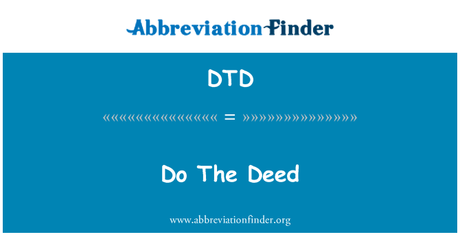 DTD: Do The Deed