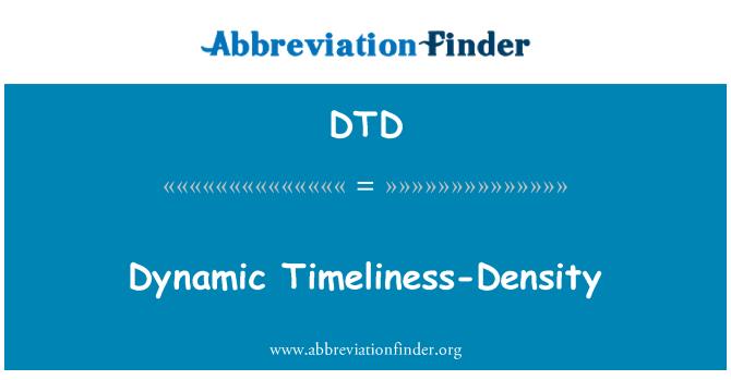 DTD: Dynamic Timeliness-Density
