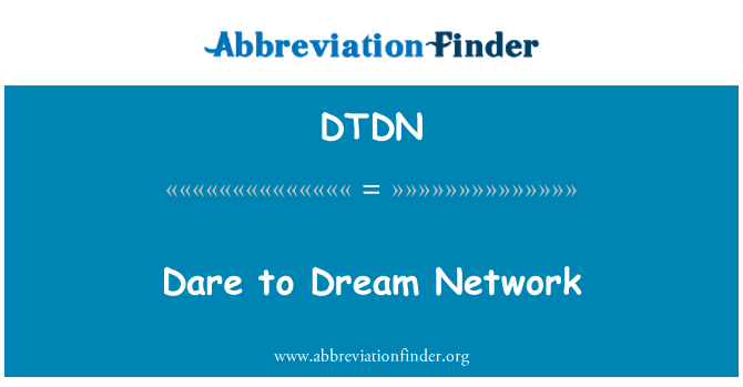DTDN: Dare to Dream Network