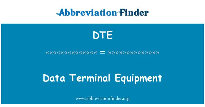 DTE: Data Terminal Equipment