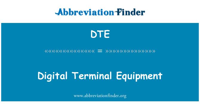 DTE: Digital Terminal Equipment
