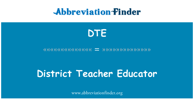 DTE: District Teacher Educator