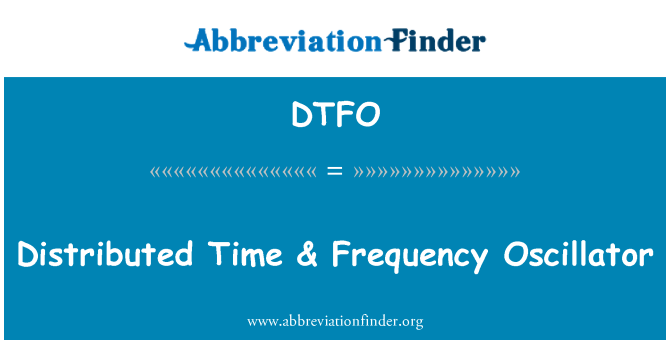 DTFO: Distributed Time & Frequency Oscillator