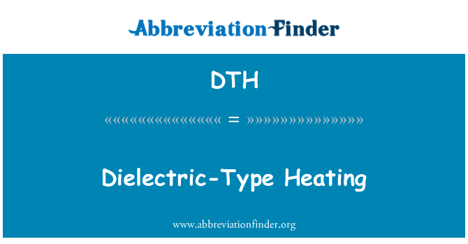 DTH: Dielectric-Type Heating