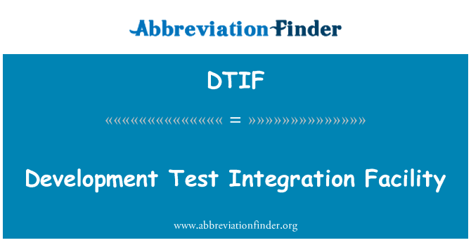 DTIF: Development Test Integration Facility