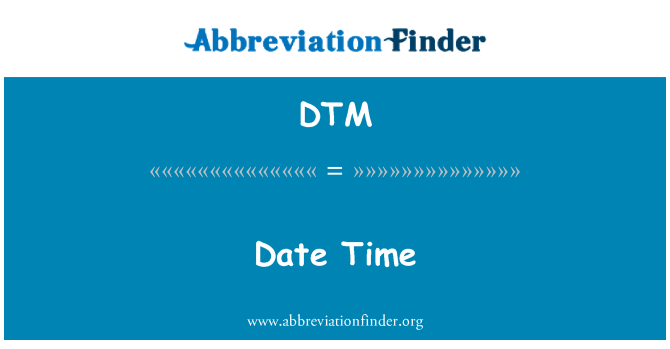 DTM: Date Time