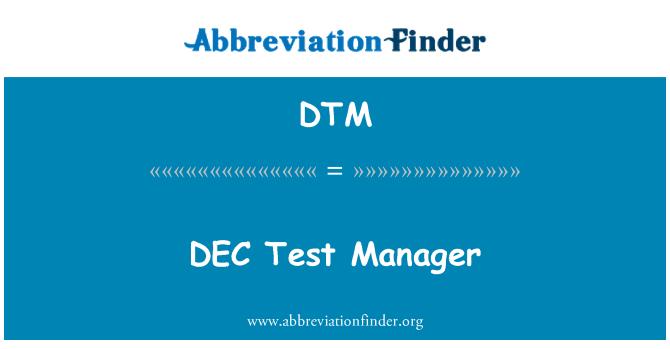 DTM: DEC Test Manager