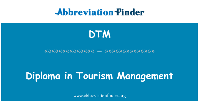 DTM: Diploma in Tourism Management