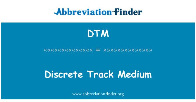 DTM: Discrete Track Medium