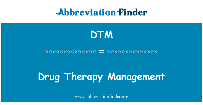 DTM: Drug Therapy Management
