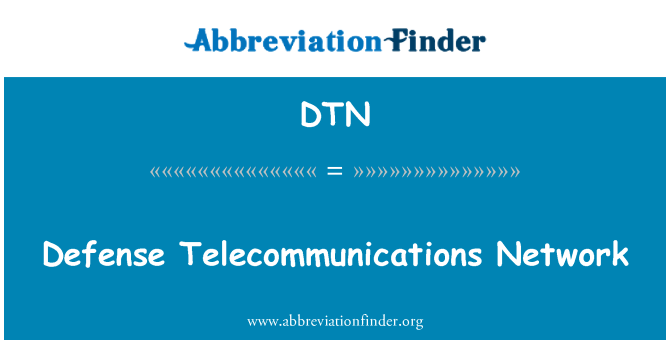 DTN: Defense Telecommunications Network