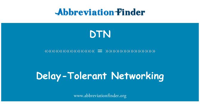 DTN: Delay-Tolerant Networking